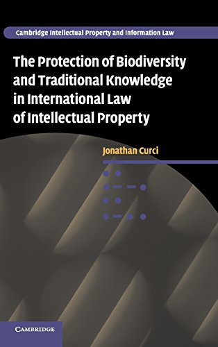 The Protection of Biodiversity and Traditional Knowledge in International Law of Intellectual ...