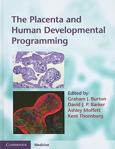 The Placenta and Human Developmental Programming (Cambridge