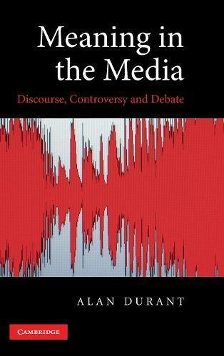 9780521199582: Meaning in the Media: Discourse, Controversy and Debate