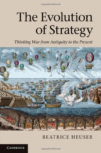 9780521199681: The Evolution of Strategy: Thinking War from Antiquity to the Present