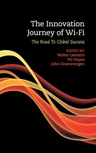 The Innovation Journey of Wi-Fi: The Road to Global Success (Hardback): Wolter Lemstra, John ...