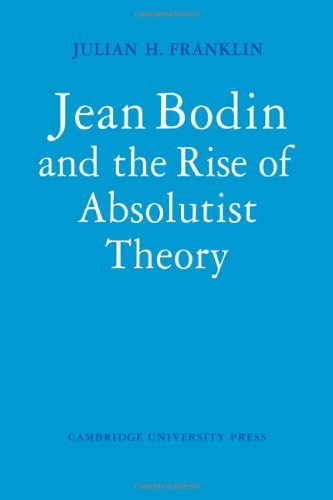 9780521200004: Jean Bodin and the Rise of Absolutist Theory (Cambridge Studies in the History and Theory of Politics)