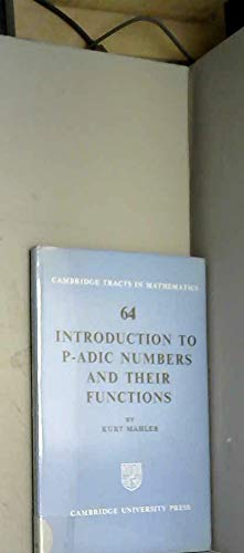 9780521200011: Introduction to P-Adic Numbers and their Functions (Cambridge Tracts in Mathematics)