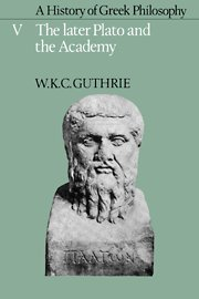 9780521200035: A History of Greek Philosophy: Volume 5, The Later Plato and the Academy (Later Plato & the Academy)