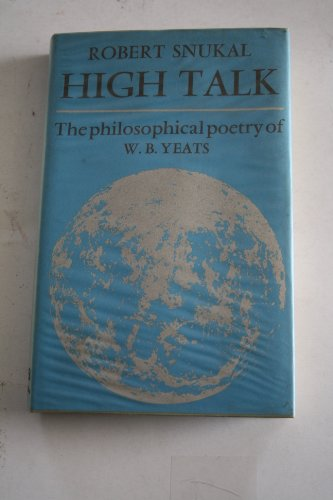 9780521200578: High Talk: The Philosophical Poetry of W. B. Yeats