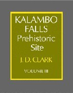 9780521200714: Kalambo Falls Prehistoric Site: Volume 3, The Earlier Cultures: Middle and Earlier Stone Age Hardback: Earlier Cultures - Middle and Earlier Stone Age v. 3 (Clark: Kalambo Falls Prehistoric Site)