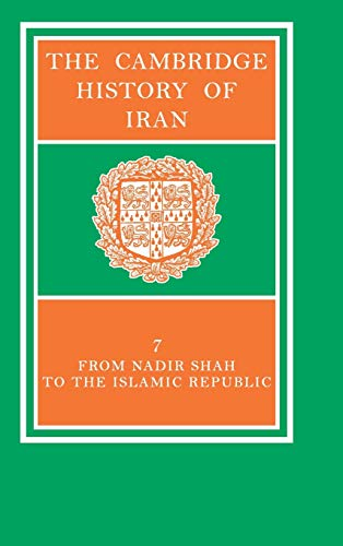 The Cambridge History of Iran: From Nadir Shah to the Islamic Republic v.7 (Hardback)