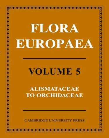 9780521201087: Flora Europaea, Vol. 5: Alismataceae to Orchidaceae (Monocotyledones)