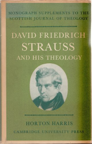 David Friedrich Strauss & His Theology (Monograph supplements to the Scottish journal of ...