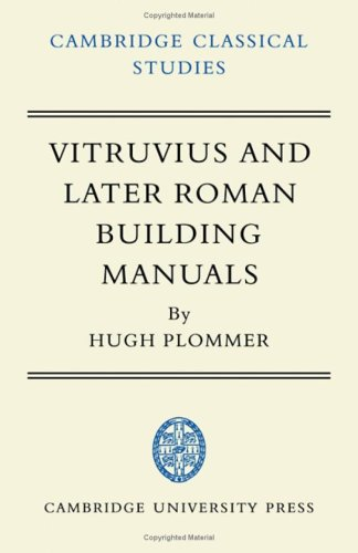 Vitruvius and Later Roman Building Manuals. Introduction, text and translation of: M. Ceti ...