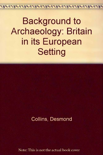 9780521201551: Background to Archaeology: Britain in its European Setting