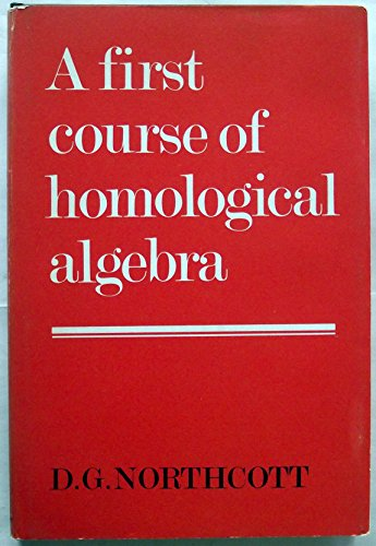 9780521201964: A First Course of Homological Algebra
