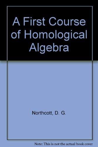 9780521201964: A First Course of Homological Algebra