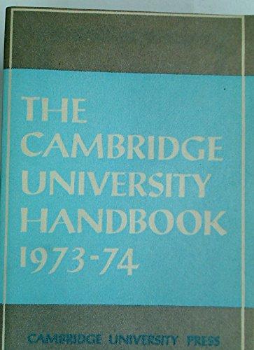 Cambridge University Handbook 1973 - 1974.: Cambridge University