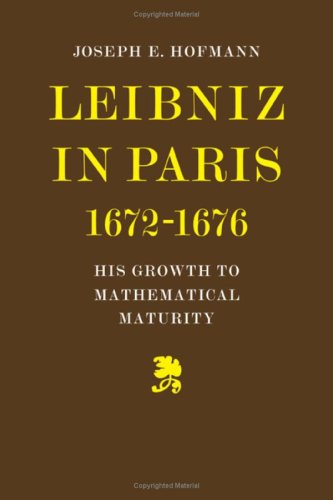 9780521202589: Leibniz in Paris 1672-1676: His Growth to Mathematical Maturity