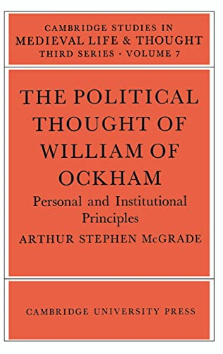 9780521202848: The Political Thought of William of Ockham (Cambridge Studies in Medieval Life and Thought: Third Series)