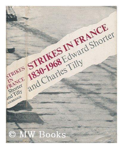 Strikes in France 1830-1968: Shorter, Edward, Tilly, Charles