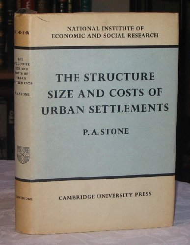 The Structure, Size and Costs of Urban Settlements: Stone, P.A.