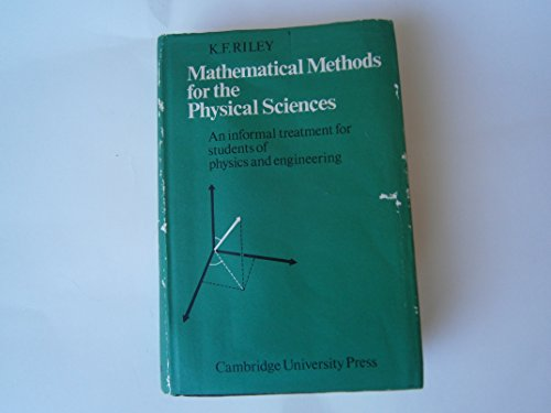 9780521203906: Mathematical Methods for the Physical Sciences: An Informal Treatment for Students of Physics and Engineering