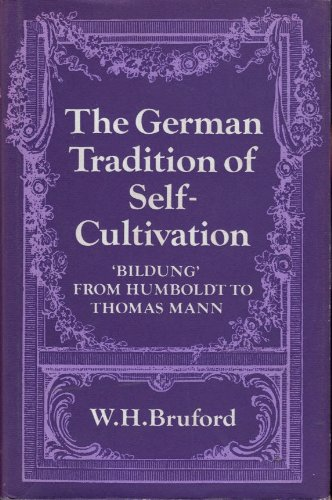 9780521204828: The German Tradition of Self-Cultivation: 'Bildung' from Humboldt to Thomas Mann