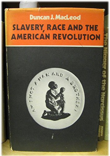 9780521205023: Slavery, Race and the American Revolution