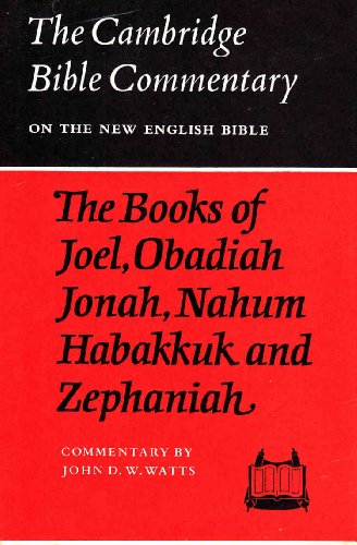 The Books of Joel, Obadiah, Jonah, Nahum, Habakkuk and Zephaniah (Cambridge Bible Commentaries on ...