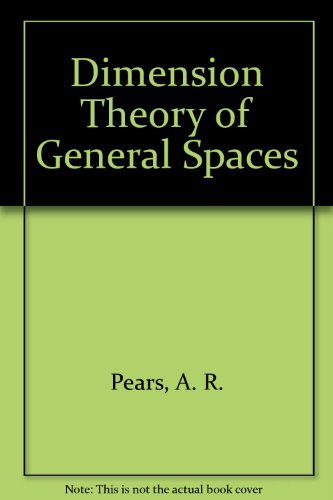 Dimension Theory of General Spaces: Pears, A. R.