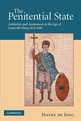 9780521205207: The Penitential State: Authority and Atonement in the Age of Louis the Pious, 814–840