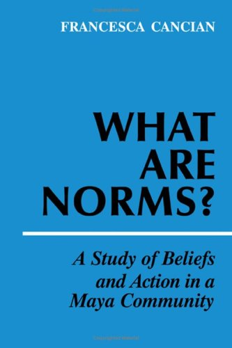 9780521205368: What Are Norms?: A Study of Beliefs and Action in a Maya Community
