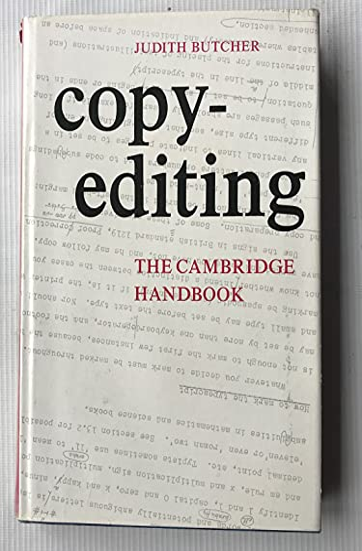 Copy-Editing: The Cambridge Handbook.: Butcher, Judith