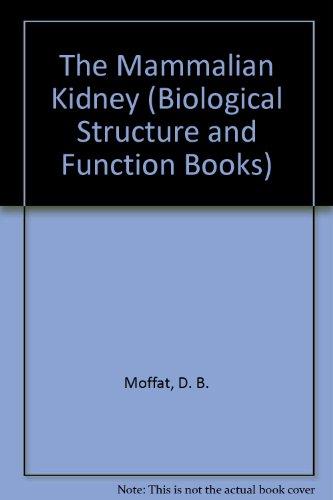 The Mammalian Kidney.: Moffat, D B