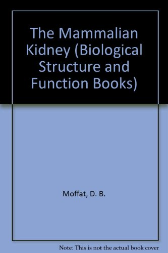 9780521205993: The Mammalian Kidney (Biological Structure and Function Books)
