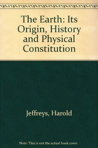 9780521206488: The Earth: Its Origin, History and Physical Constitution