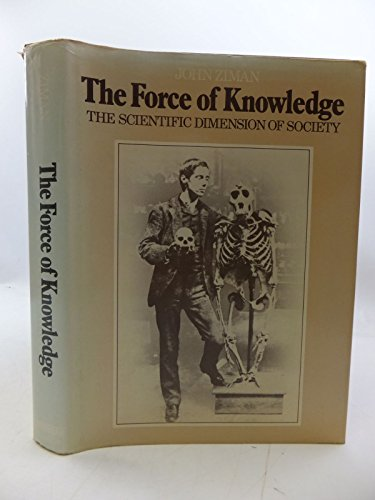 The Force of Knowledge: Ziman, John M.