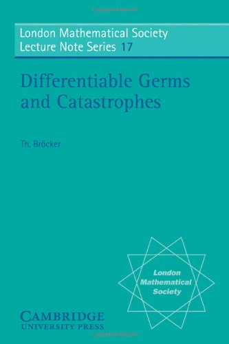 Differentiable Germs and Catastrophes (London Mathematical Society Lecture Note Series)