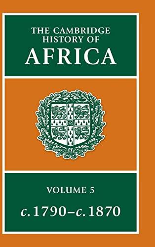 9780521207010: The Cambridge History of Africa, Vol. 5: c. 1790-c. 1870 (Volume 5)