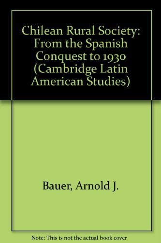 9780521207270: Chilean Rural Society: From the Spanish Conquest to 1930 (Cambridge Latin American Studies)