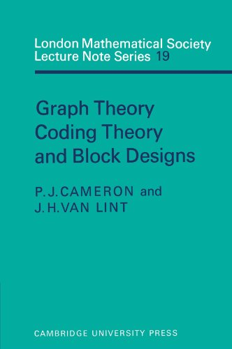Graph Theory, Coding Theory, and Block Designs: Cameron, P. J.,