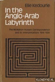 9780521208260: In the Anglo-Arab Labyrinth: The McMahon-Husayn Correspondence and its Interpretations 1914-1939 (Cambridge Studies in the History and Theory of Politics)