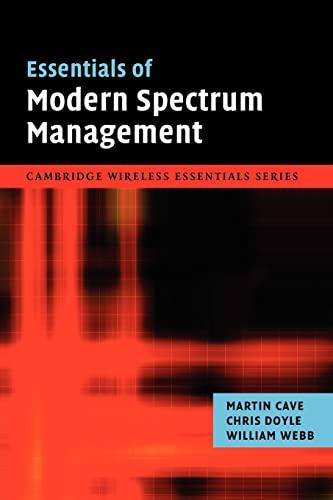 9780521208499: Essentials of Modern Spectrum Management (The Cambridge Wireless Essentials Series)