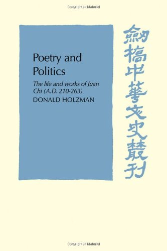 Poetry and Politics: The Life and Works of Juan Chi, A.D. 210-263.: Holzman, Donald