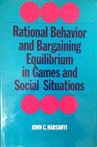 Rational behavior and bargaining equilibrium in games and social situations. (Copy of David ...