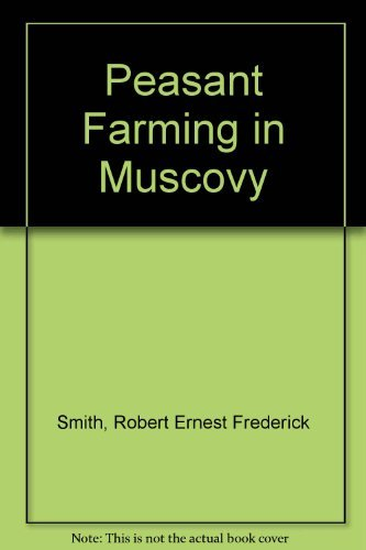 PEASANT FARMING IN MUSCOVY.