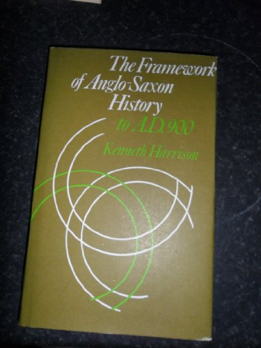 9780521209359: The Framework of Anglo-Saxon History: To A. D. 900