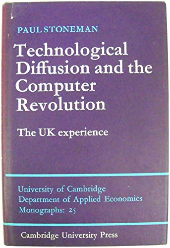 Technological Diffusion and the Computer Revolution: The UK Experience (University of Cambridge D...