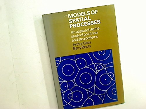 9780521209830: Models of Spatial Processes: An Approach to the Study of Point, Line and Area Patterns (Cambridge Geographical Studies)