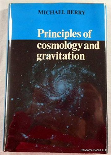Principles of Cosmology and Gravitation: M. Berry