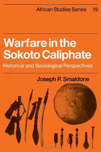 9780521210690: Warfare in the Sokoto Caliphate: Historical and Sociological Perspectives (African Studies)