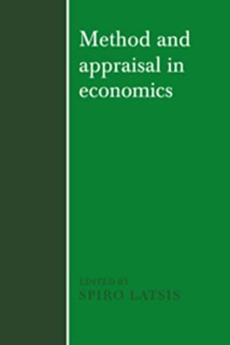 Method and Appraisal in Economics.: LATSIS, Spiro (ed.):