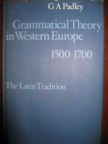 9780521210799: Grammatical Theory in Western Europe 1500-1700: The Latin Tradition